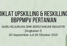 BBPPMPV Pertanian Melaksanakan Pelatihan Upskilling dan Reskilling Guru Kejuruan SMK Berstandar Industri [Angkatan 1]