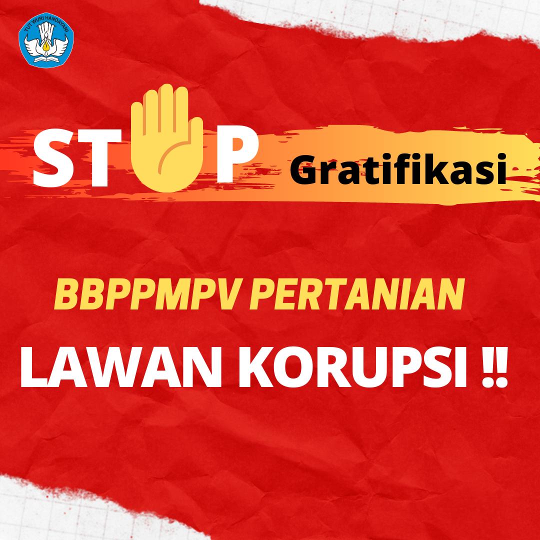 BBPPMPV Pertanian Tolak Korupsi